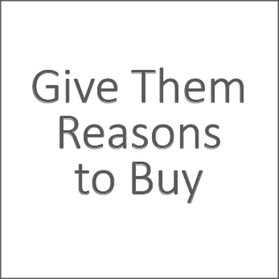 Give Them Reasons to Buy